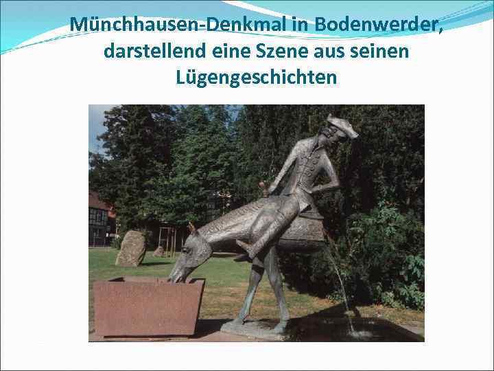 Münchhausen-Denkmal in Bodenwerder, darstellend eine Szene aus seinen Lügengeschichten