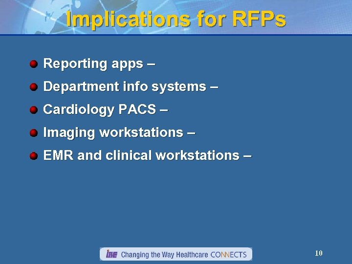 Implications for RFPs Reporting apps – Department info systems – Cardiology PACS – Imaging