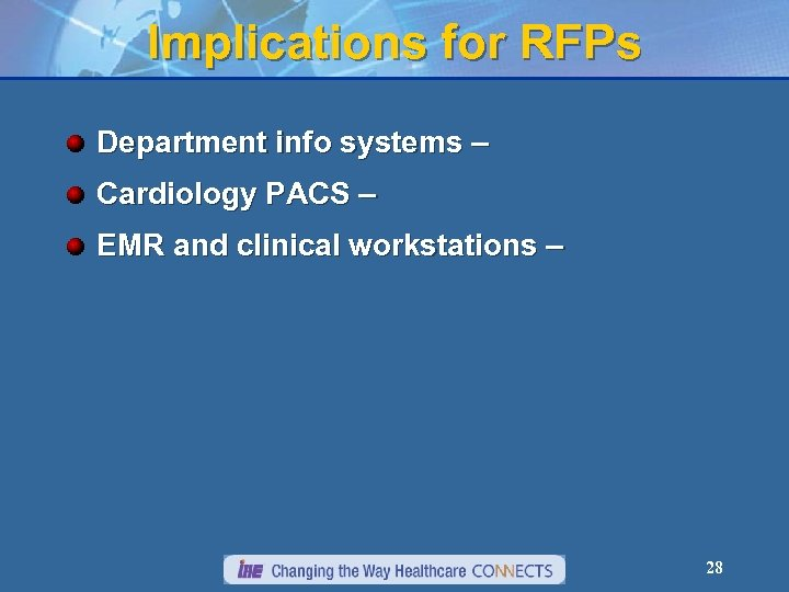Implications for RFPs Department info systems – Cardiology PACS – EMR and clinical workstations