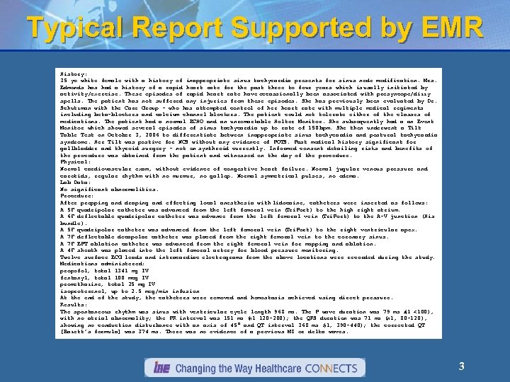 Typical Report Supported by EMR History: 35 yo white female with a history of