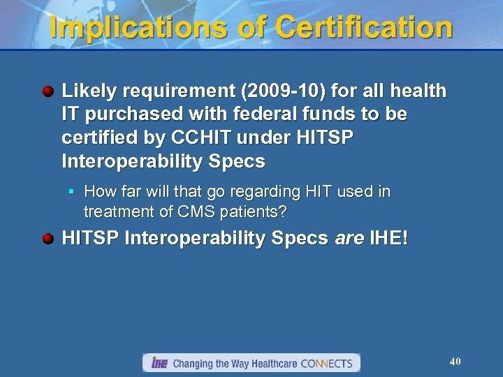 Implications of Certification Likely requirement (2009 -10) for all health IT purchased with federal