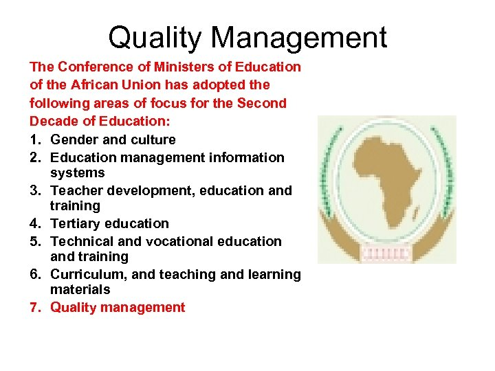 Quality Management The Conference of Ministers of Education of the African Union has adopted