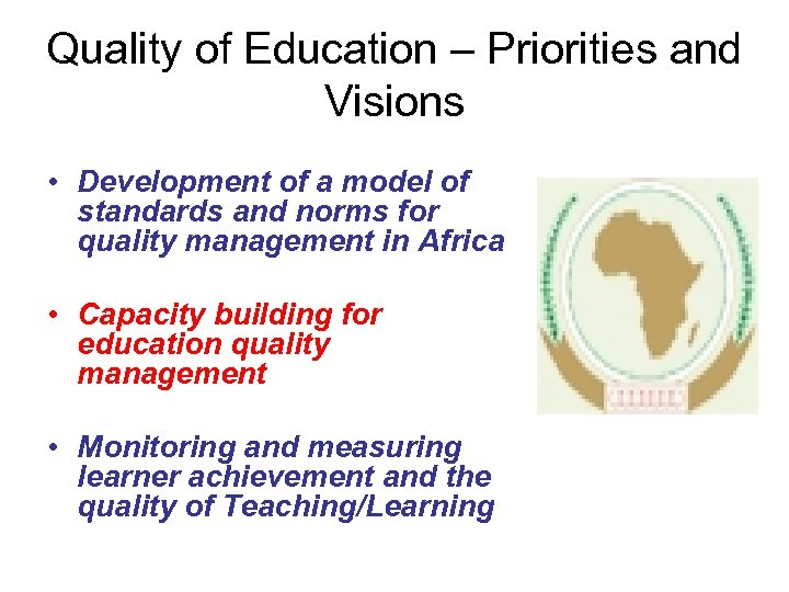 Quality of Education – Priorities and Visions • Development of a model of standards