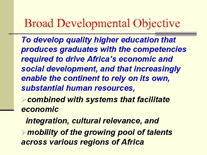 Broad Developmental Objective To develop quality higher education that produces graduates with the competencies