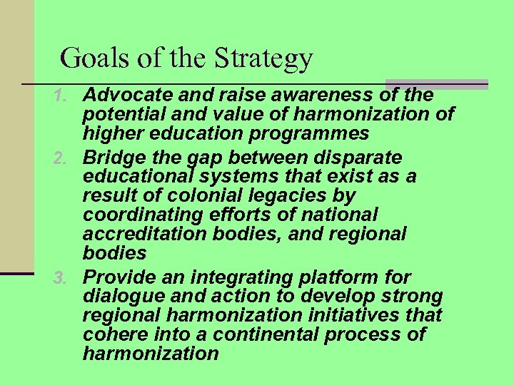 Goals of the Strategy 1. Advocate and raise awareness of the potential and value