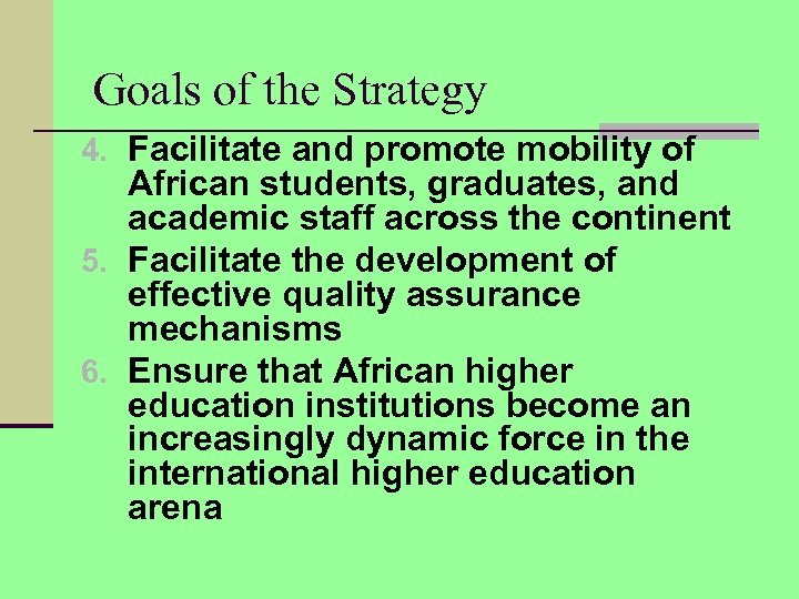 Goals of the Strategy 4. Facilitate and promote mobility of African students, graduates, and