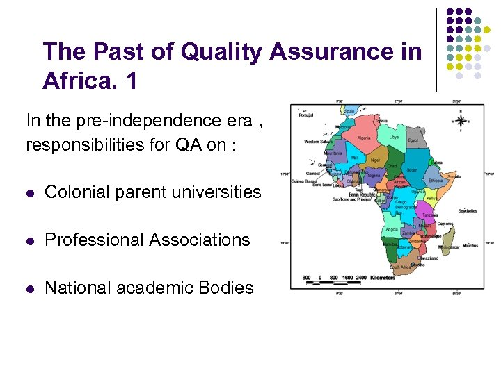 The Past of Quality Assurance in Africa. 1 In the pre-independence era , responsibilities
