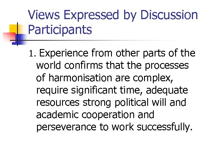 Views Expressed by Discussion Participants 1. Experience from other parts of the world confirms