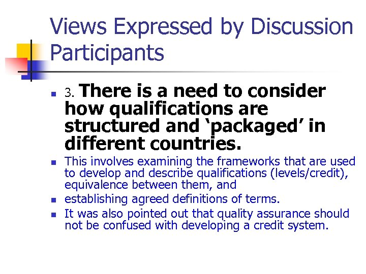 Views Expressed by Discussion Participants n n 3. There is a need to consider