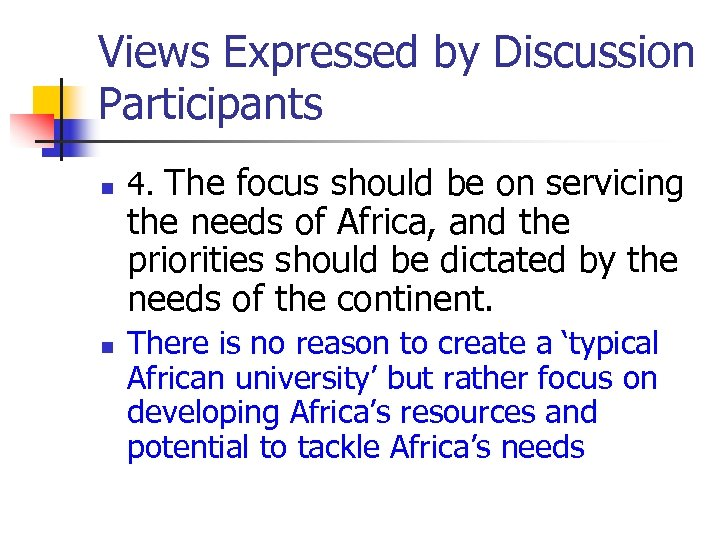 Views Expressed by Discussion Participants n n 4. The focus should be on servicing