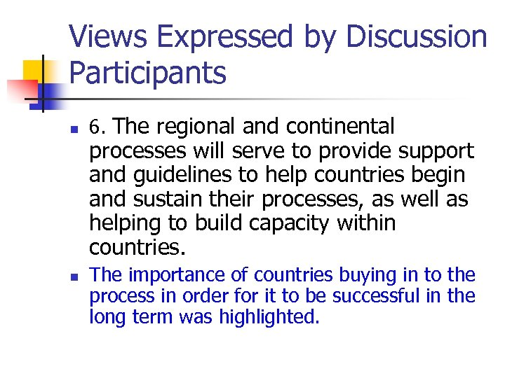 Views Expressed by Discussion Participants n n 6. The regional and continental processes will
