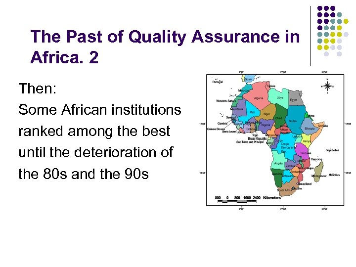 The Past of Quality Assurance in Africa. 2 Then: Some African institutions ranked among