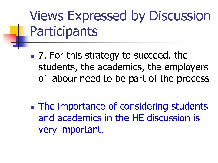 Views Expressed by Discussion Participants n n 7. For this strategy to succeed, the