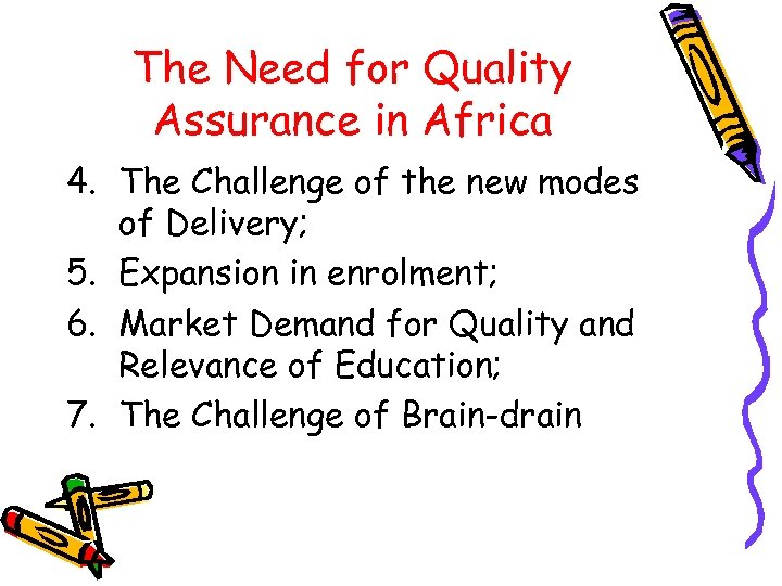 The Need for Quality Assurance in Africa 4. The Challenge of the new modes