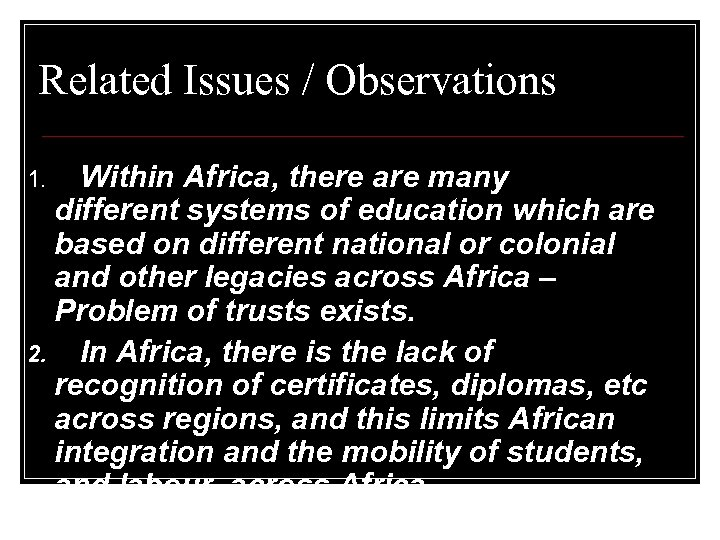 Related Issues / Observations Within Africa, there are many different systems of education which