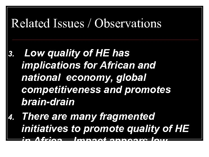 Related Issues / Observations 3. 4. Low quality of HE has implications for African