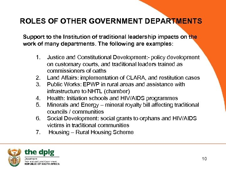 ROLES OF OTHER GOVERNMENT DEPARTMENTS Support to the Institution of traditional leadership impacts on