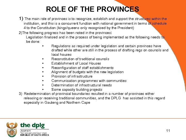 ROLE OF THE PROVINCES 1) The main role of provinces is to recognize, establish