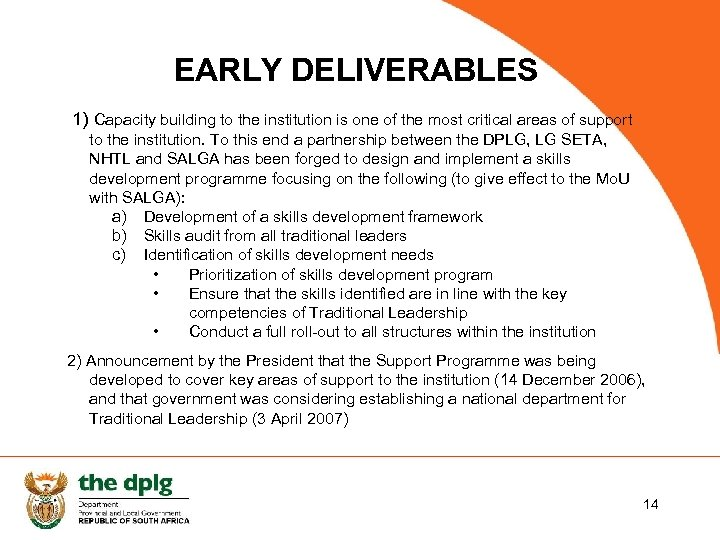 EARLY DELIVERABLES 1) Capacity building to the institution is one of the most critical