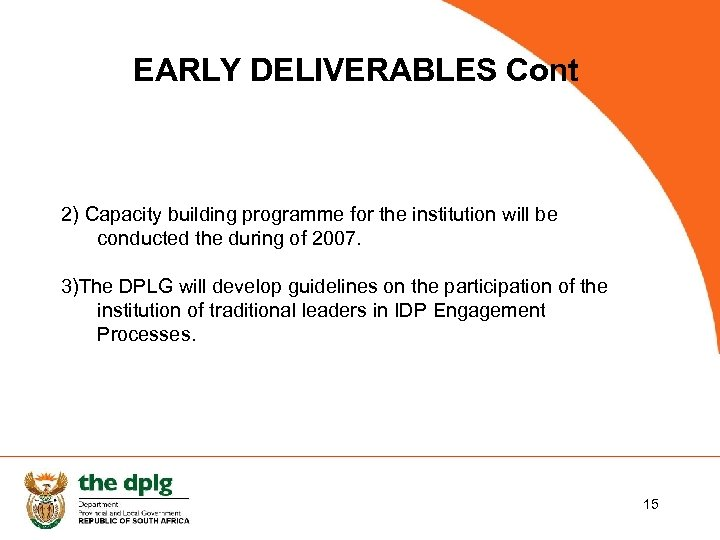 EARLY DELIVERABLES Cont 2) Capacity building programme for the institution will be conducted the