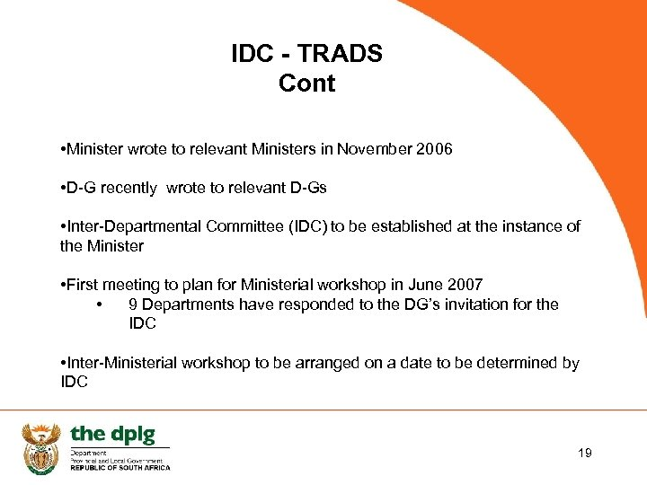 IDC - TRADS Cont • Minister wrote to relevant Ministers in November 2006 •