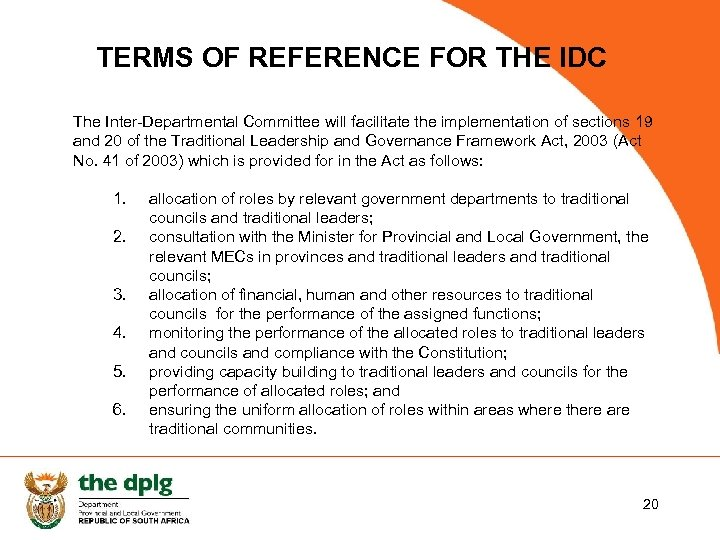 TERMS OF REFERENCE FOR THE IDC The Inter-Departmental Committee will facilitate the implementation of