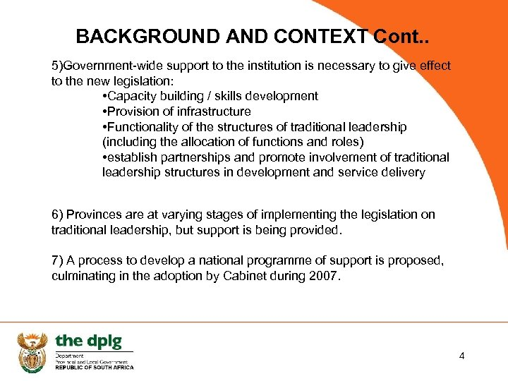BACKGROUND AND CONTEXT Cont. . 5)Government-wide support to the institution is necessary to give
