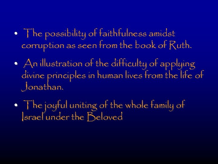 • The possibility of faithfulness amidst corruption as seen from the book of