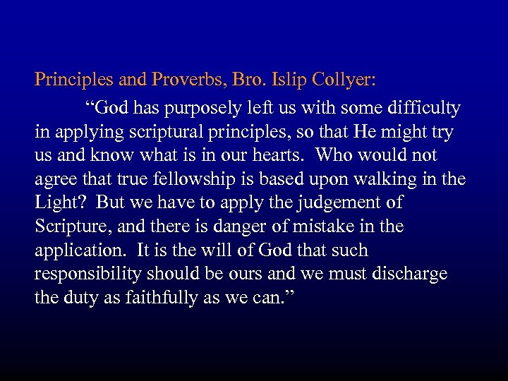 "Principles and Proverbs, Bro. Islip Collyer: ""God has purposely left us with some difficulty"