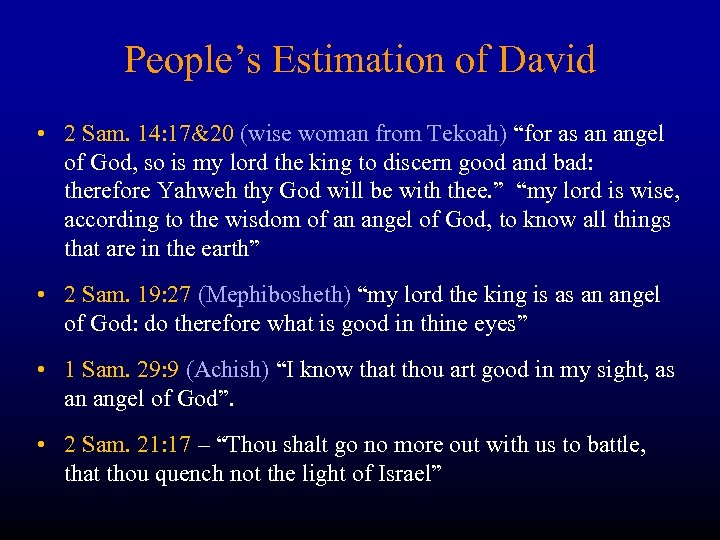 """People's Estimation of David • 2 Sam. 14: 17&20 (wise woman from Tekoah) """"for"""