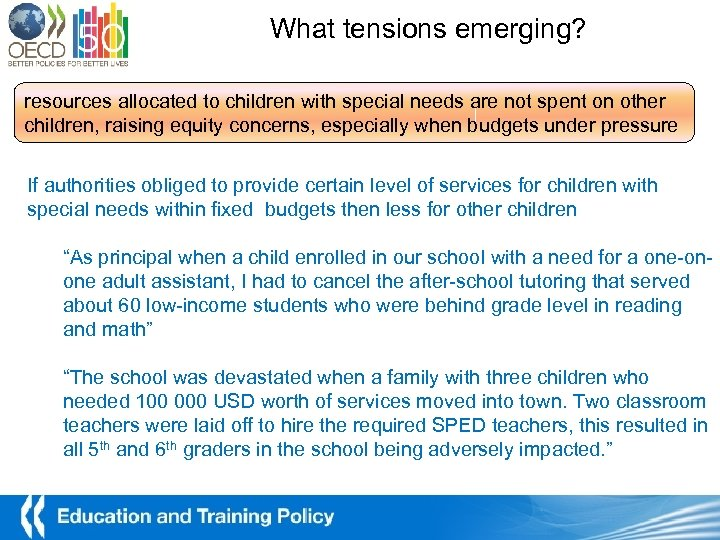 What tensions emerging? resources allocated to children with special needs are not spent on