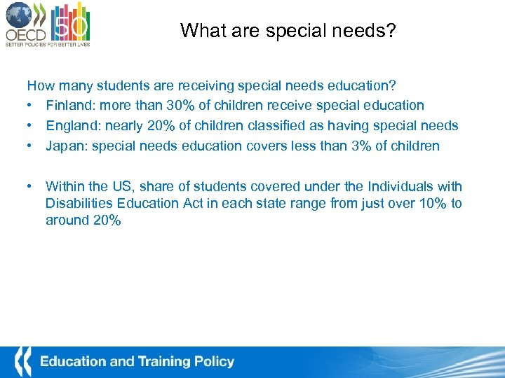 What are special needs? How many students are receiving special needs education? • Finland: