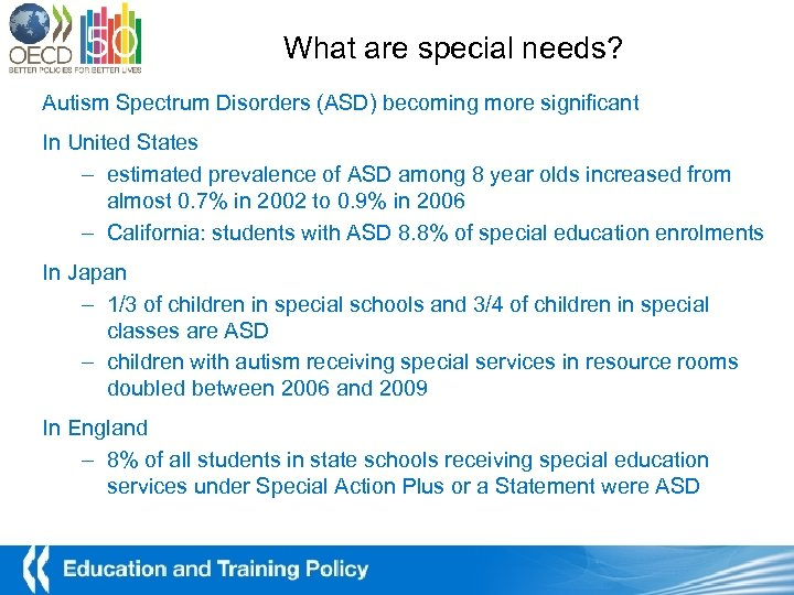What are special needs? Autism Spectrum Disorders (ASD) becoming more significant In United States