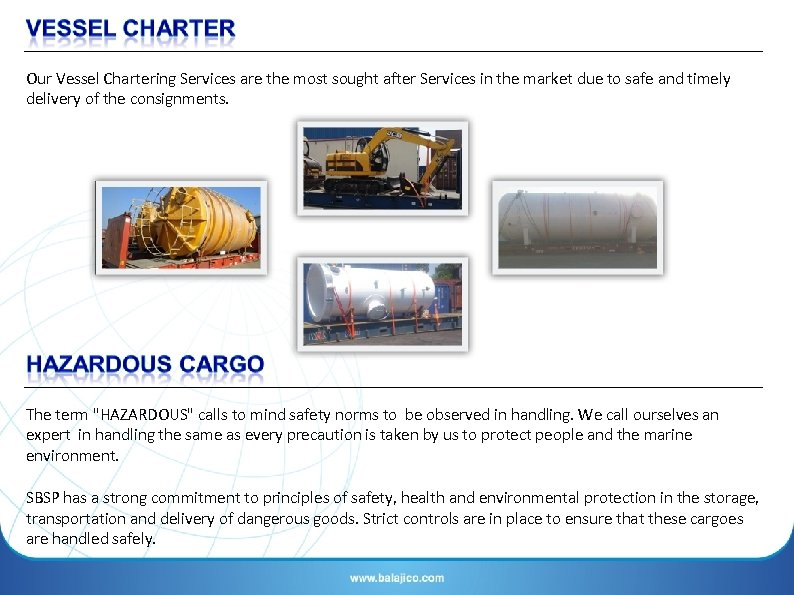 Our Vessel Chartering Services are the most sought after Services in the market due