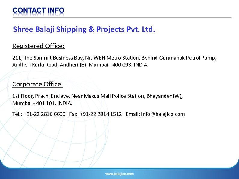 Shree Balaji Shipping & Projects Pvt. Ltd. Registered Office: 211, The Summit Business Bay,
