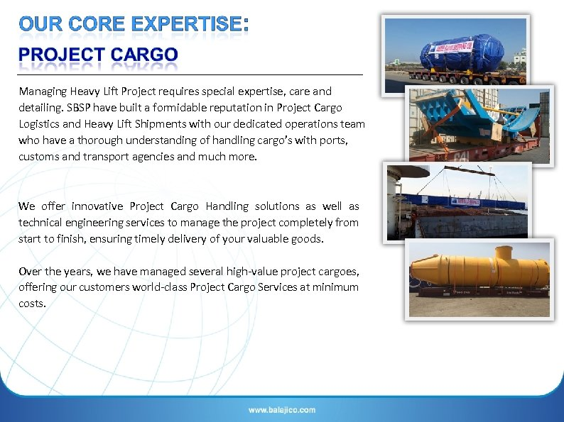 Managing Heavy Lift Project requires special expertise, care and detailing. SBSP have built a