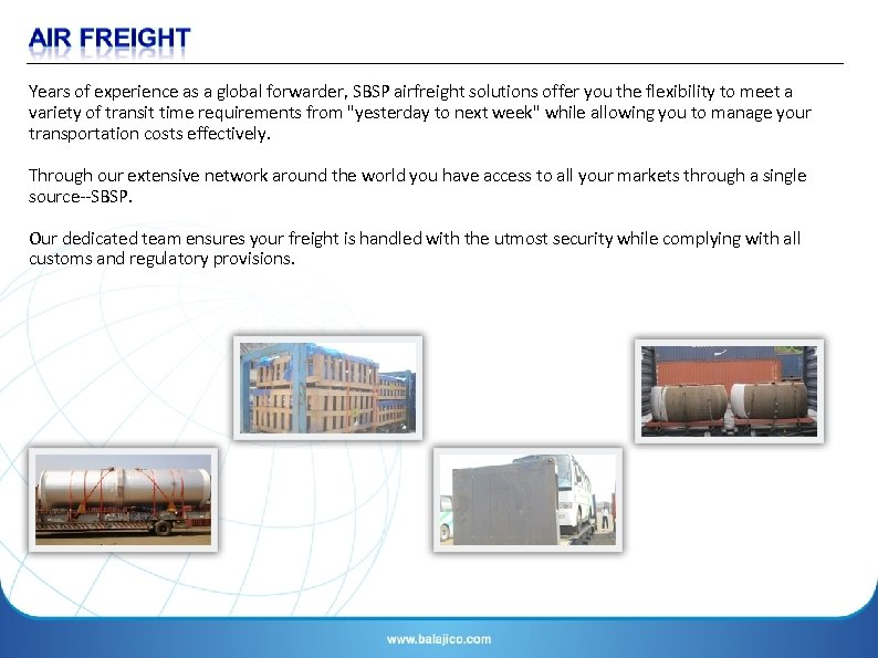 Years of experience as a global forwarder, SBSP airfreight solutions offer you the flexibility