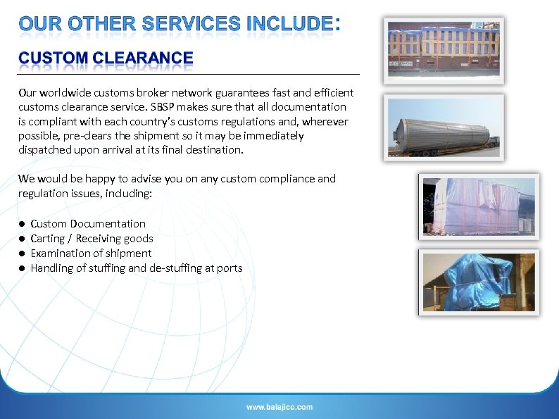 Our worldwide customs broker network guarantees fast and efficient customs clearance service. SBSP makes