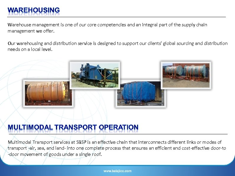Warehouse management is one of our core competencies and an integral part of the