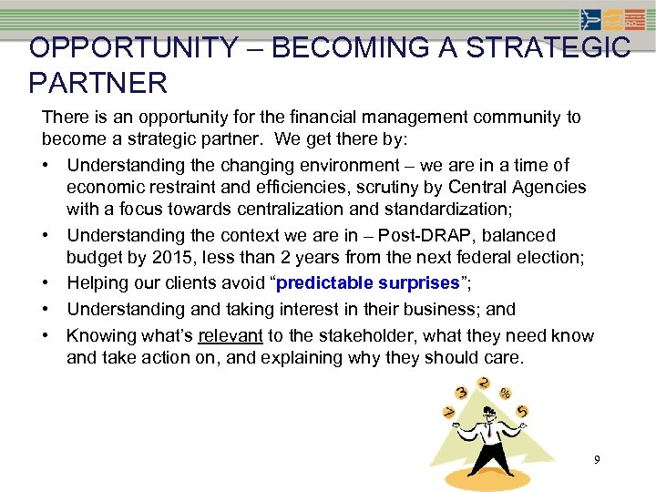 OPPORTUNITY – BECOMING A STRATEGIC PARTNER There is an opportunity for the financial management