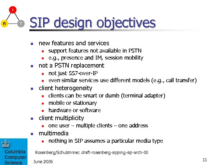 SIP design objectives n new features and services n not a PSTN replacement n