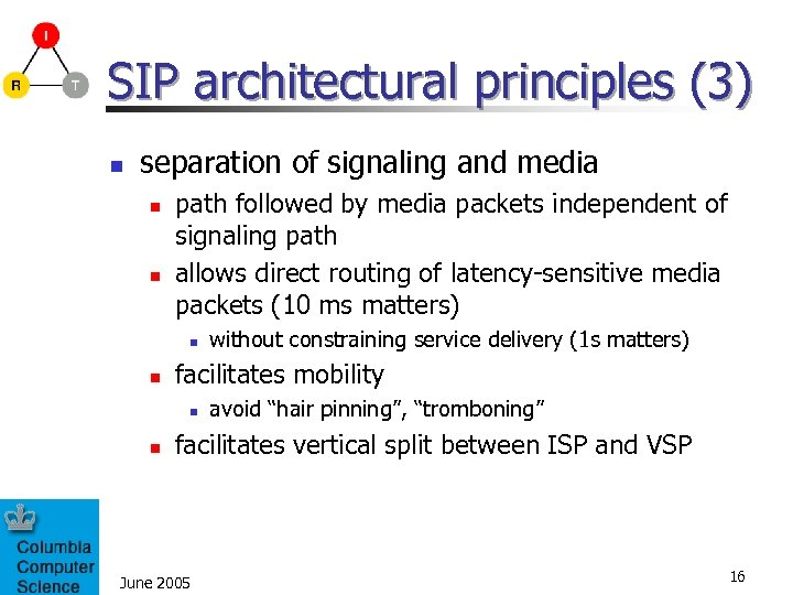 SIP architectural principles (3) n separation of signaling and media n n path followed