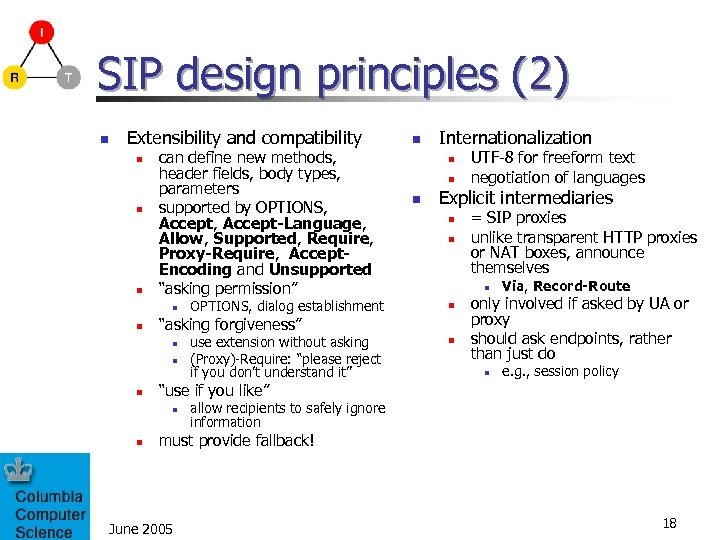 SIP design principles (2) n Extensibility and compatibility n n n can define new