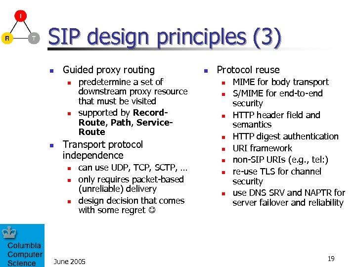 SIP design principles (3) n Guided proxy routing n n n predetermine a set