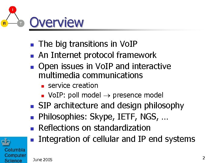 Overview n n n The big transitions in Vo. IP An Internet protocol framework