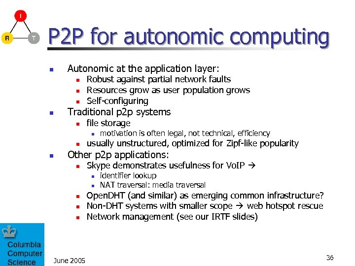 P 2 P for autonomic computing n Autonomic at the application layer: n n