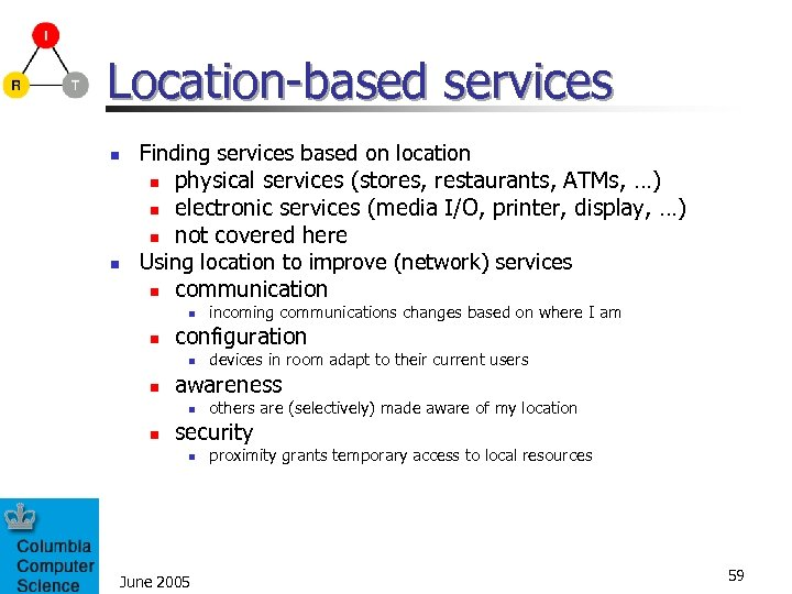 Location-based services n Finding services based on location physical services (stores, restaurants, ATMs, …)