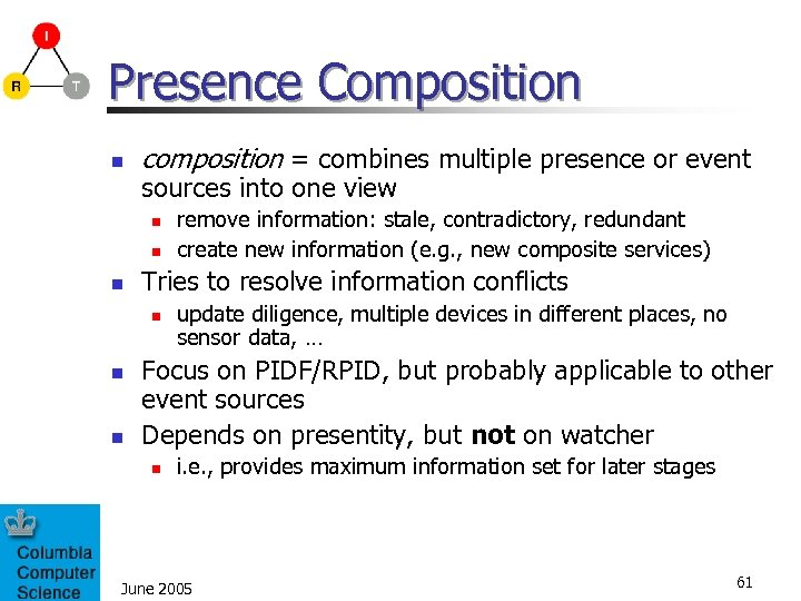 Presence Composition n composition = combines multiple presence or event sources into one view