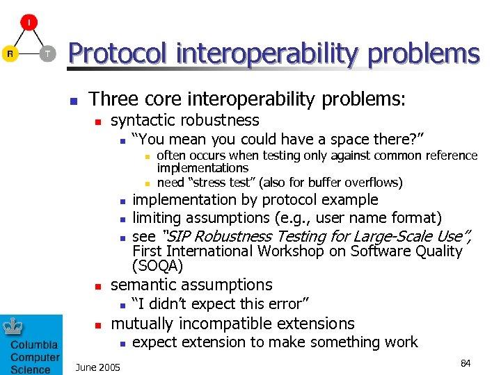 """Protocol interoperability problems n Three core interoperability problems: n syntactic robustness n """"You mean"""