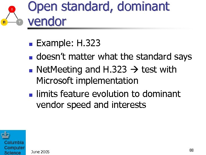 Open standard, dominant vendor n n Example: H. 323 doesn't matter what the standard